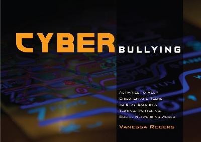 Cyberbullying by Vanessa Rogers
