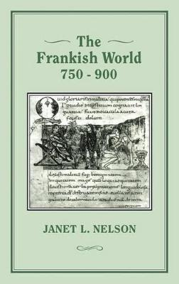 Frankish World, 750-900 by Janet L. Nelson