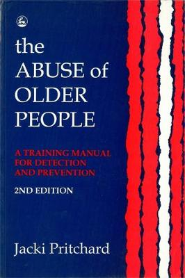 The Abuse of Older People by Jacki Pritchard