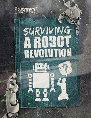 Surviving a Robot Revolution by Charlie Ogden