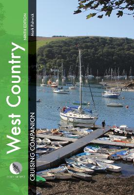 West Country Cruising Companion: A Yachtsman's Pilot and Cruising Guide to Ports and Harbours from Portland Bill to Padstow, Including the Isles of Scilly by Mark Fishwick