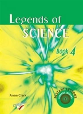 Legends of Science  bk. 4 by Anne Clark