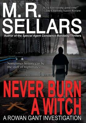 Never Burn a Witch by M. R. Sellars