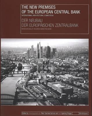 New Premises of the European Central Bank / Der Neubau Der Europaischen Zentralbank book