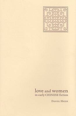 Love and Women in Early Chinese Fiction book