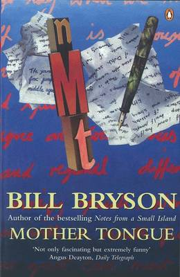 Mother Tongue: The English Language by Bill Bryson