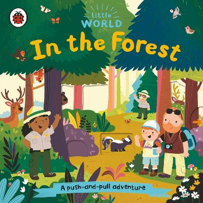Little World: In the Forest: A push-and-pull adventure book