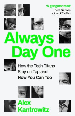 Always Day One: How the Tech Titans Stay on Top book