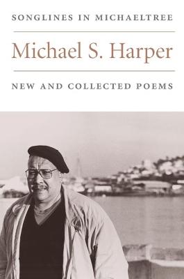 Songlines in Michaeltree by Michael S. Harper