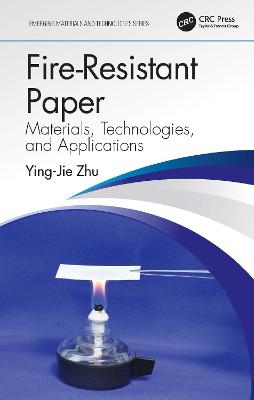 Fire-Resistant Paper: Materials, Technologies, and Applications book