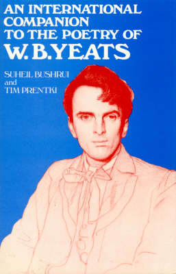 An International Companion to the Poetry of W. B. Yeats by Suheil Badi Bushrui