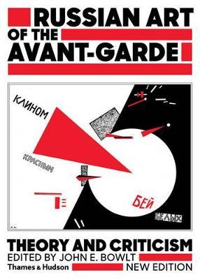 Russian Art of the Avant-Garde by John E. Bowlt