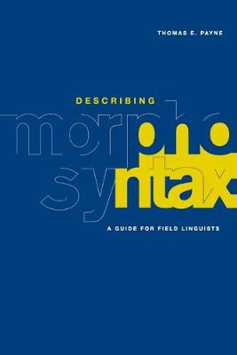 Describing Morphosyntax by Thomas E. Payne