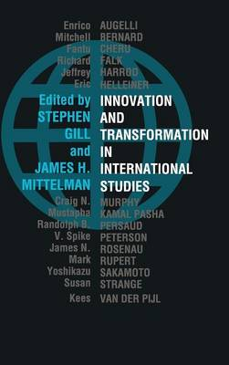 Innovation and Transformation in International Studies by Stephen Gill
