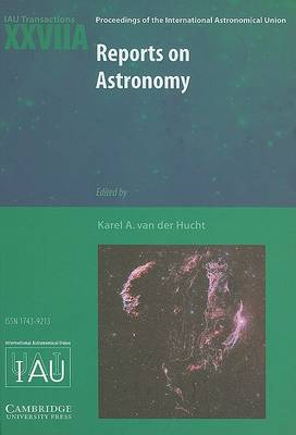 Reports on Astronomy 2006-2009 (IAU XXVIIA) by Karel A. van der Hucht