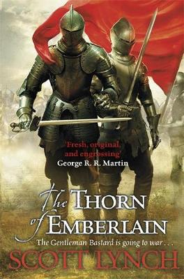 The Thorn of Emberlain: The Gentleman Bastard Sequence, Book Four by Scott Lynch