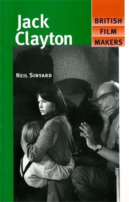 Jack Clayton by Neil Sinyard