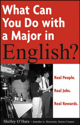 What Can You Do with a Major in English? by Shelley O'Hara