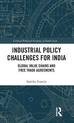 Industrial Policy Challenges for India: Global Value Chains and Free Trade Agreements book