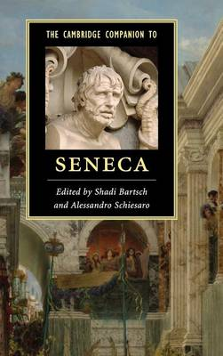 Cambridge Companion to Seneca by Alessandro Schiesaro