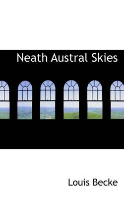 Neath Austral Skies by Louis Becke