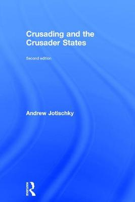 Crusading and the Crusader States by Andrew Jotischky