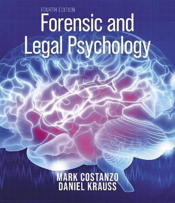 Forensic and Legal Psychology: Psychological Science Applied to Law book