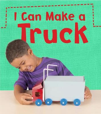 I Can Make a Truck by Joanna Issa