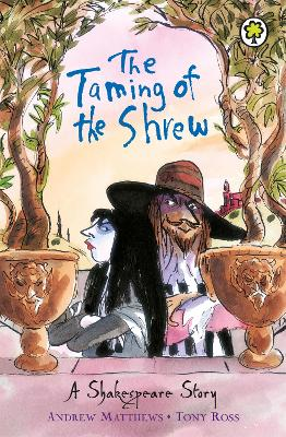 A Shakespeare Story: The Taming of the Shrew by Andrew Matthews