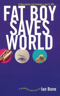 Fat Boy Saves World by Ian Bone