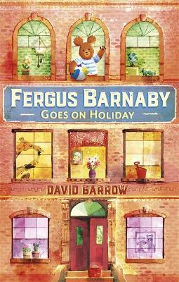 Fergus Barnaby Goes on Holiday by David Barrow