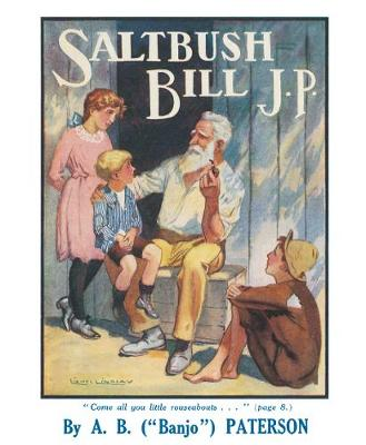 Saltbush Bill, J.P., and Other Verses by A B Paterson