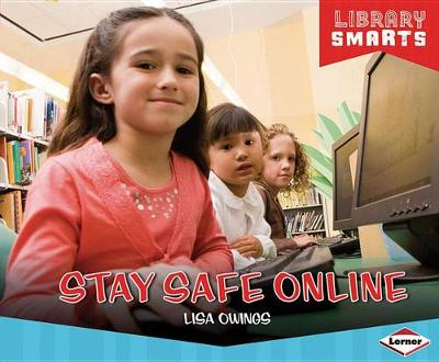 Stay Safe Online by Lisa Owings