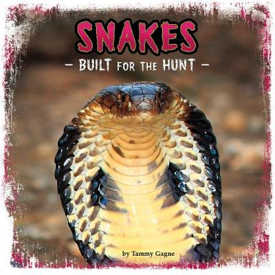 Snakes by Tammy Gagne