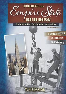 Building the Empire State Building: An Interactive Engineering Adventure by ,Allison Lassieur