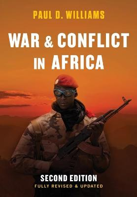 War and Conflict in Africa 2E by Paul D. Williams
