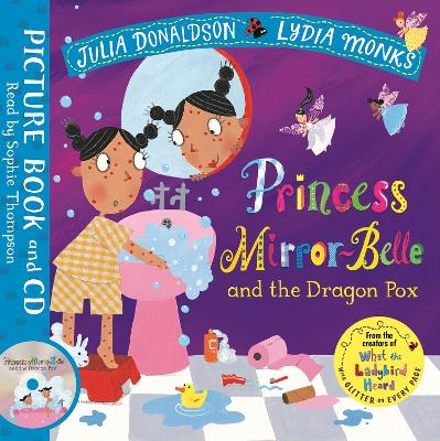 Princess Mirror-Belle and the Dragon Pox: Book and CD Pack by Julia Donaldson