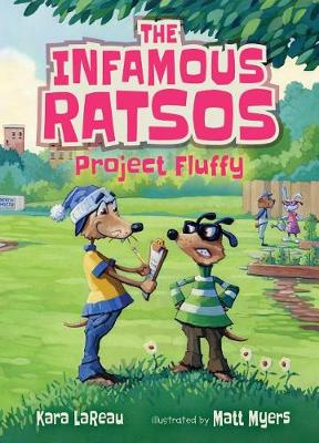 The Infamous Ratsos: Project Fluffy by Kara LaReau