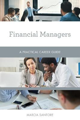 Financial Managers: A Practical Career Guide book