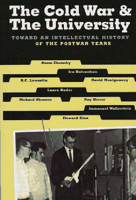 The Cold War & the University: Toward an Intellectual History of the Postwar Years by Noam Chomsky