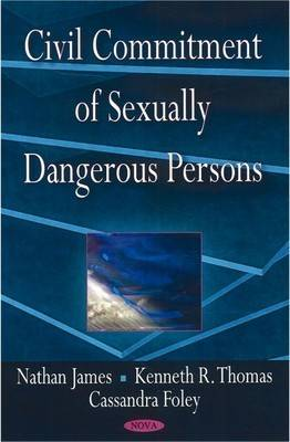 Civil Commitment of Sexually Dangerous Persons by Nathan James