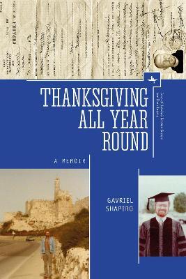 Thanksgiving All Year Round by Gavriel Shapiro