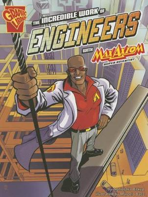 Incredible Work of Engineers with Max Axiom, Super Scientist book