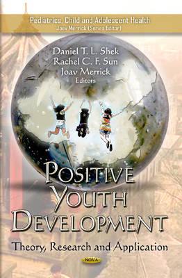 Positive Youth Development by Daniel T. L. Shek