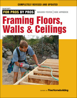 Framing Floors, Walls & Ceilings by Fine Homebuilding