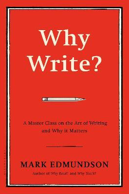 Why Write? by Mark Edmundson