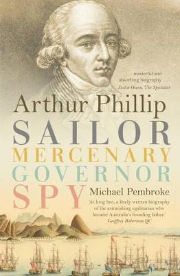 Arthur Phillip by Michael Pembroke