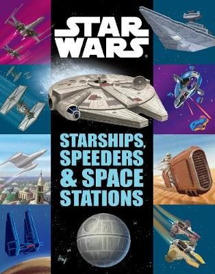 Starships, Speeders and Space Stations by Star Wars