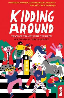 Kidding Around: Tales of Travel with Children by Dervla Murphy