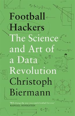 Football Hackers: The Science and Art of a Data Revolution book